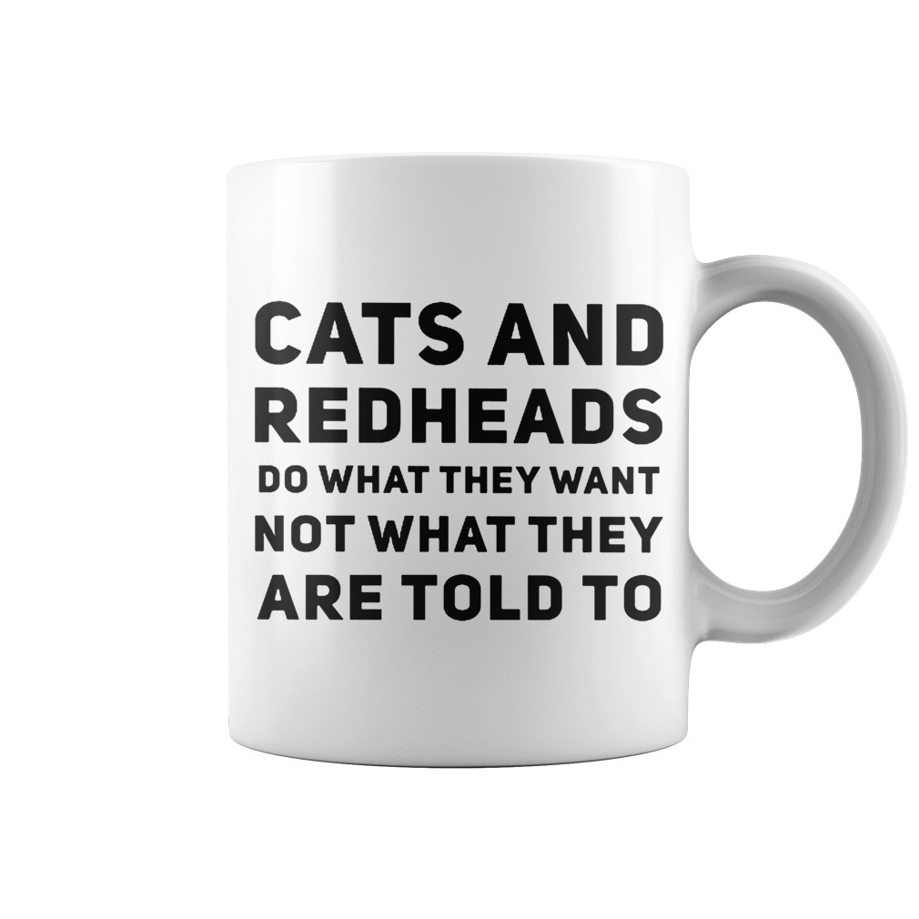 Original Cats and redheads do what they want not what they are told to mug