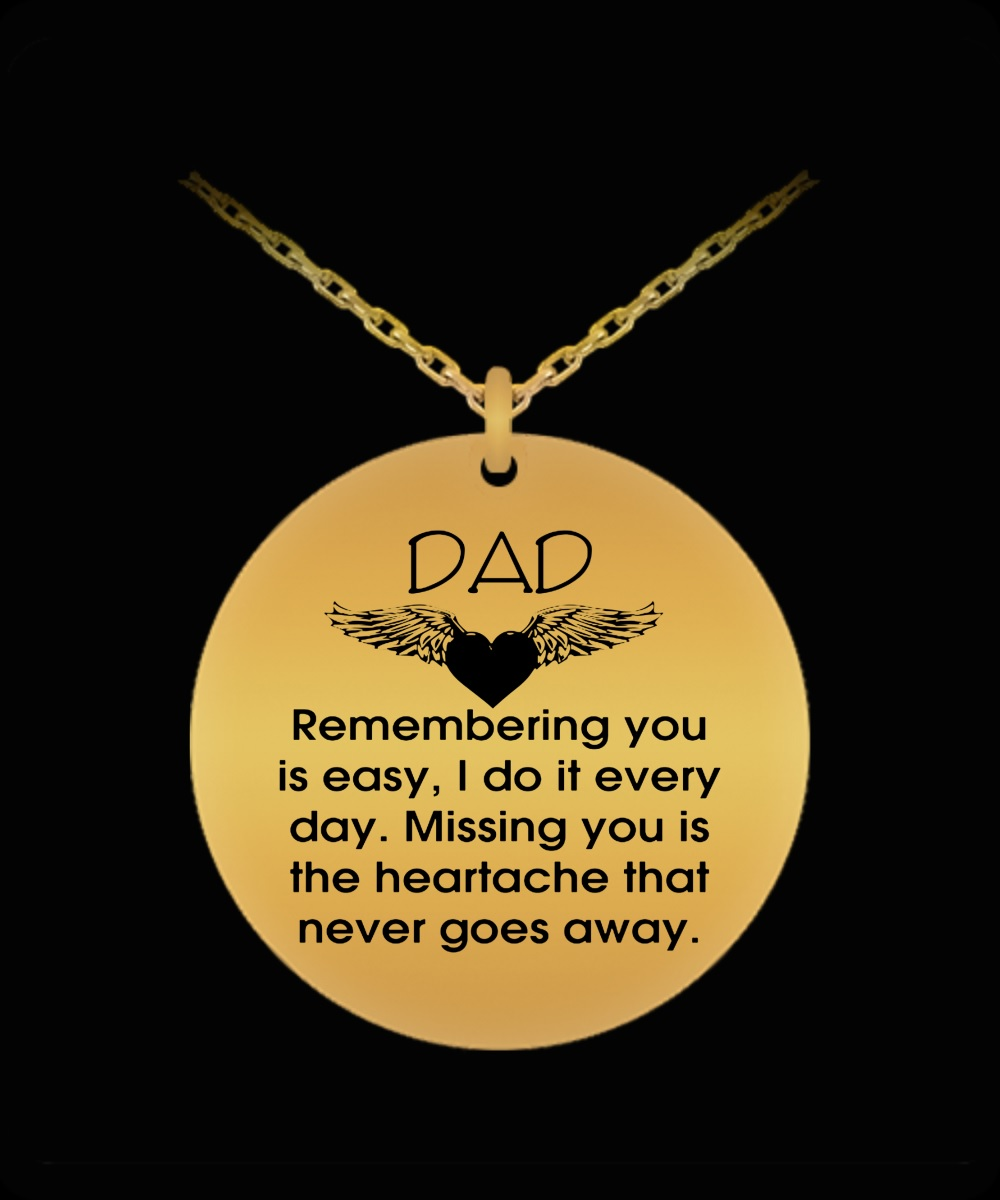 Original Dad remembering you is easy I do it every day missing you is the heartache necklace
