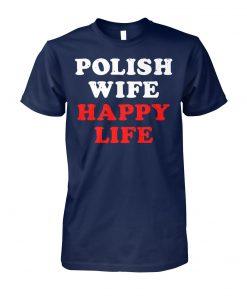 Polish wife happy life unisex cotton tee