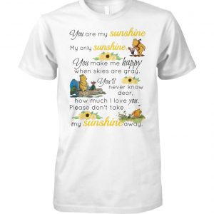 Pooh and piglet you are my sunshine my only sunshine unisex cotton tee