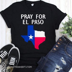 Pray for el paso texas flag shirt