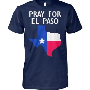Pray for el paso texas flag unisex cotton tee