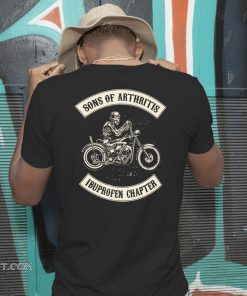 Sons of arthritis ibuprofen chapter biker shirt
