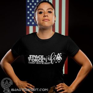 Space force wife shirt