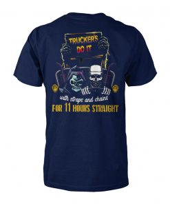 Trucker's do it with straps and chains for 11 hours straight skeleton unisex cotton tee
