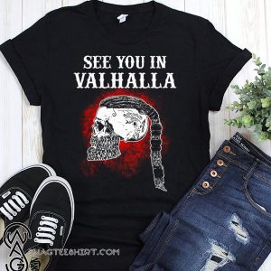 Viking see you in valhalla shirt