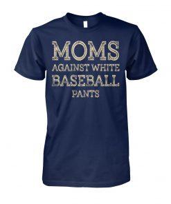 Vintage moms against white baseball pants unisex cotton tee