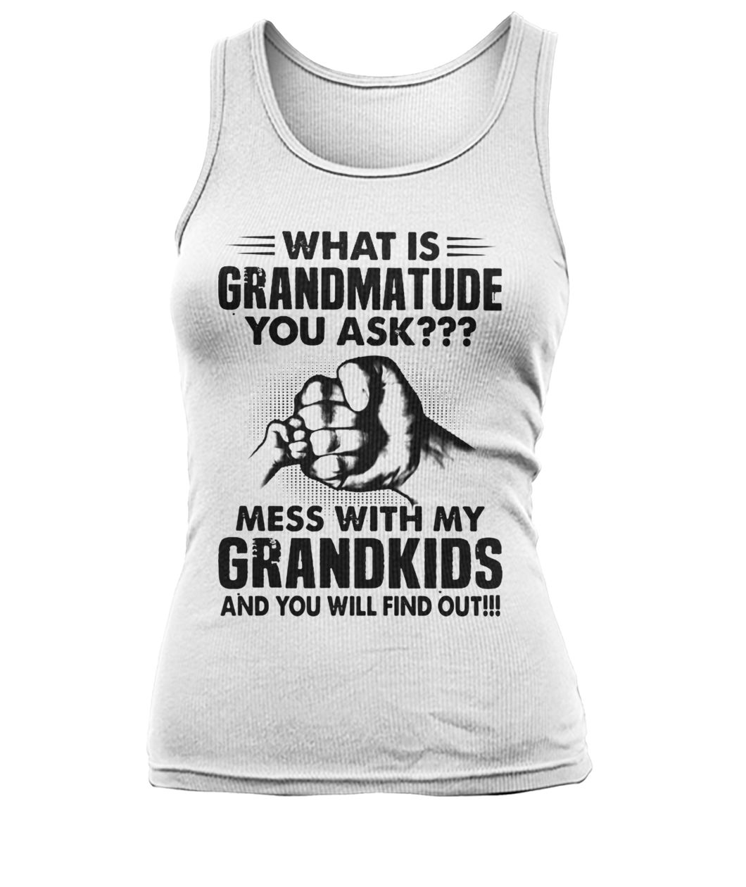 What is grandmatude you ask mess with my grandkids and you will find out women's tank top