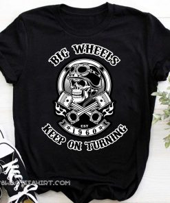 1960 big wheels keep on turning biker skull with crossed pistons shirt