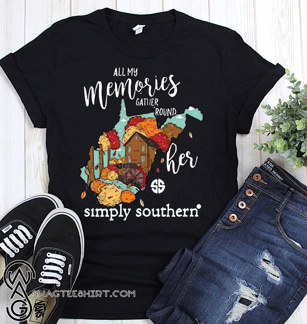 All my memories gather round her simply southern shirt