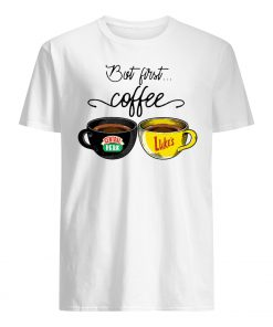 But first coffee central perk and luke's mens shirt