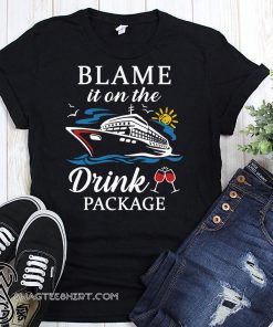 Cruising cruiser drink wine blame it on the drink package shirt