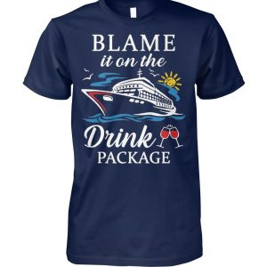 Cruising cruiser drink wine blame it on the drink package unisex cotton tee