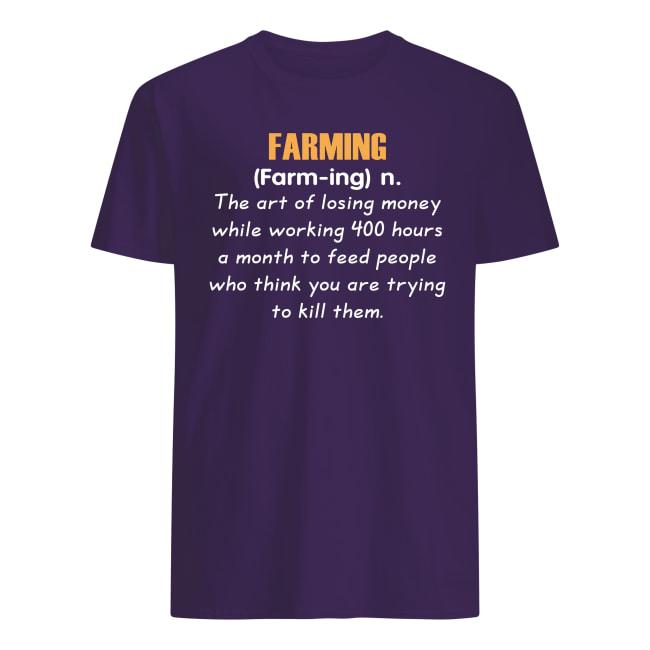 Farming definition the art of losing money men's shirt