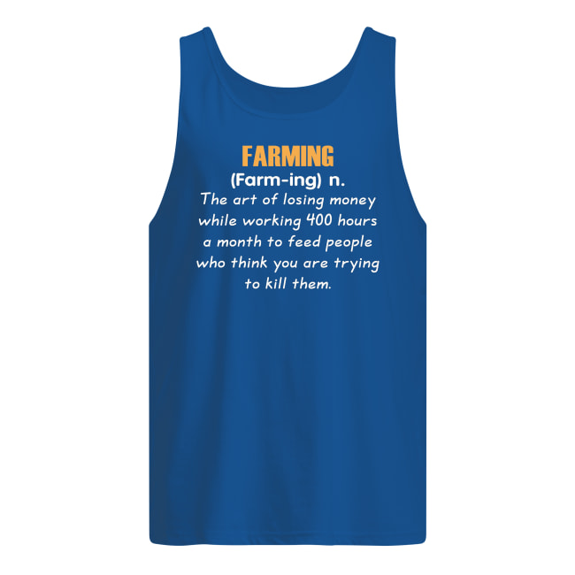 Farming definition the art of losing money tank top