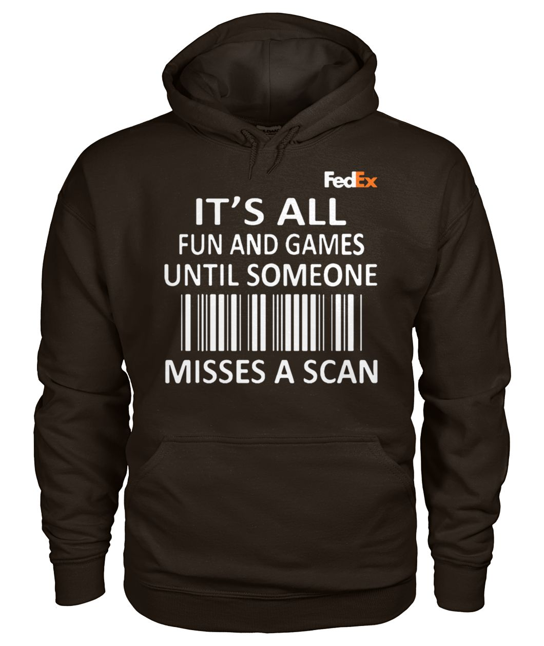 FedEx it's all fun and games until someone misses a scan hoodie