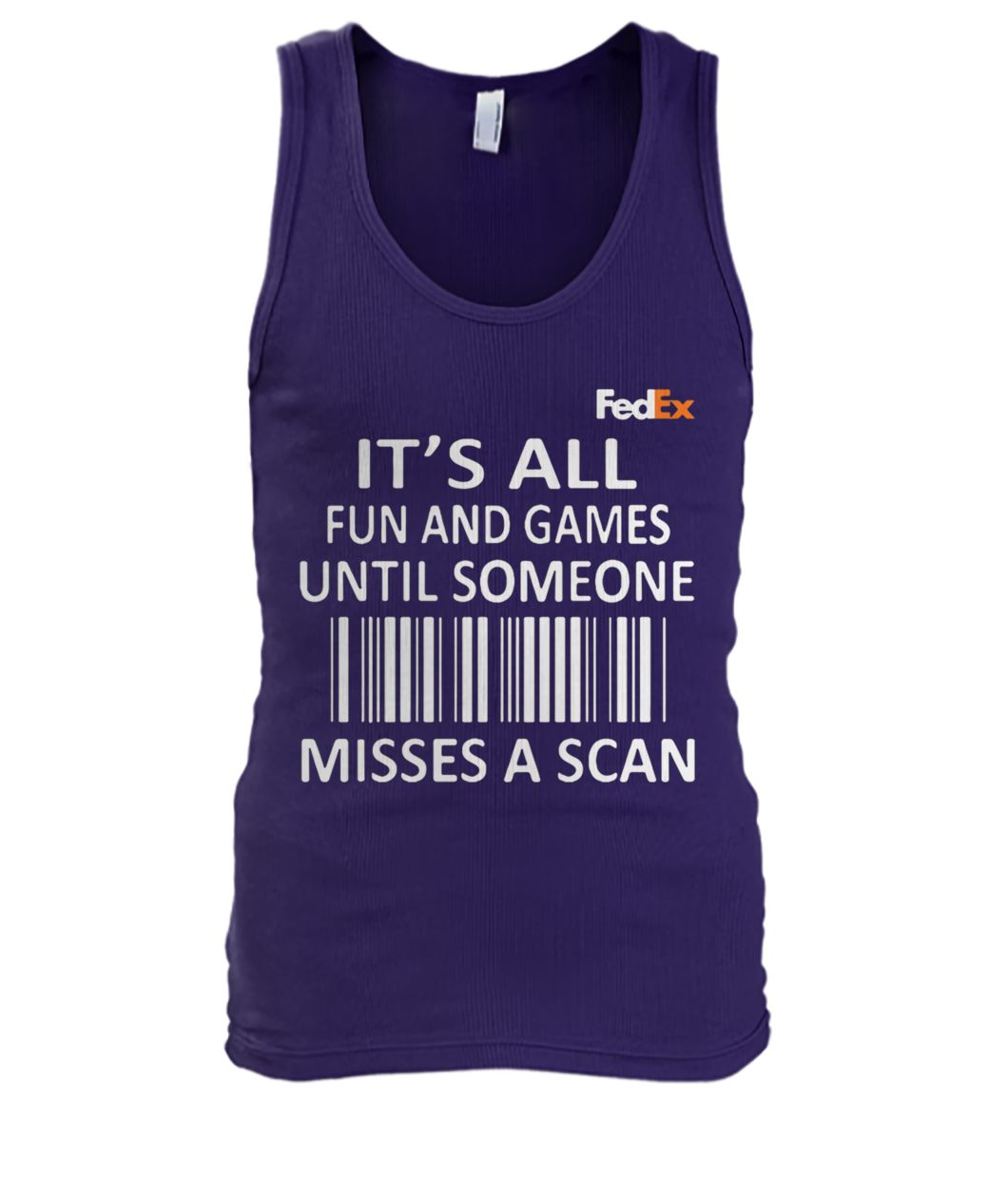 FedEx it's all fun and games until someone misses a scan tank top