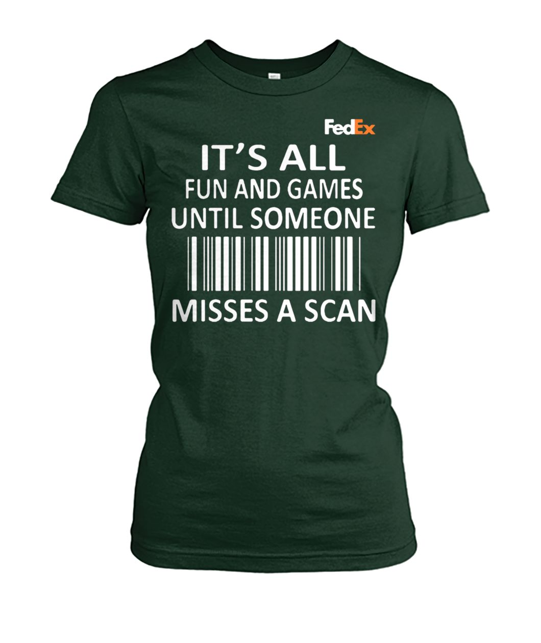 FedEx it's all fun and games until someone misses a scan women's crew tee