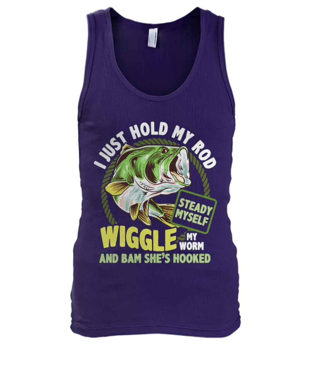 Fishing I just hold my rod steady myself wiggle my worm and bam she's hooked men's tank top