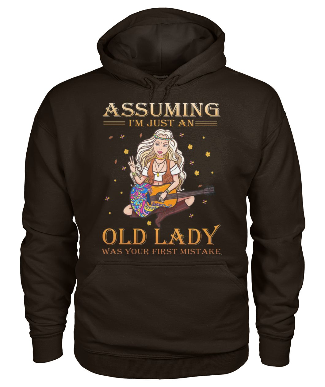 Hippie style assuming I'm just an old lady was your first mistake hoodie
