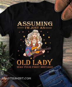 Hippie style assuming I'm just an old lady was your first mistake shirt