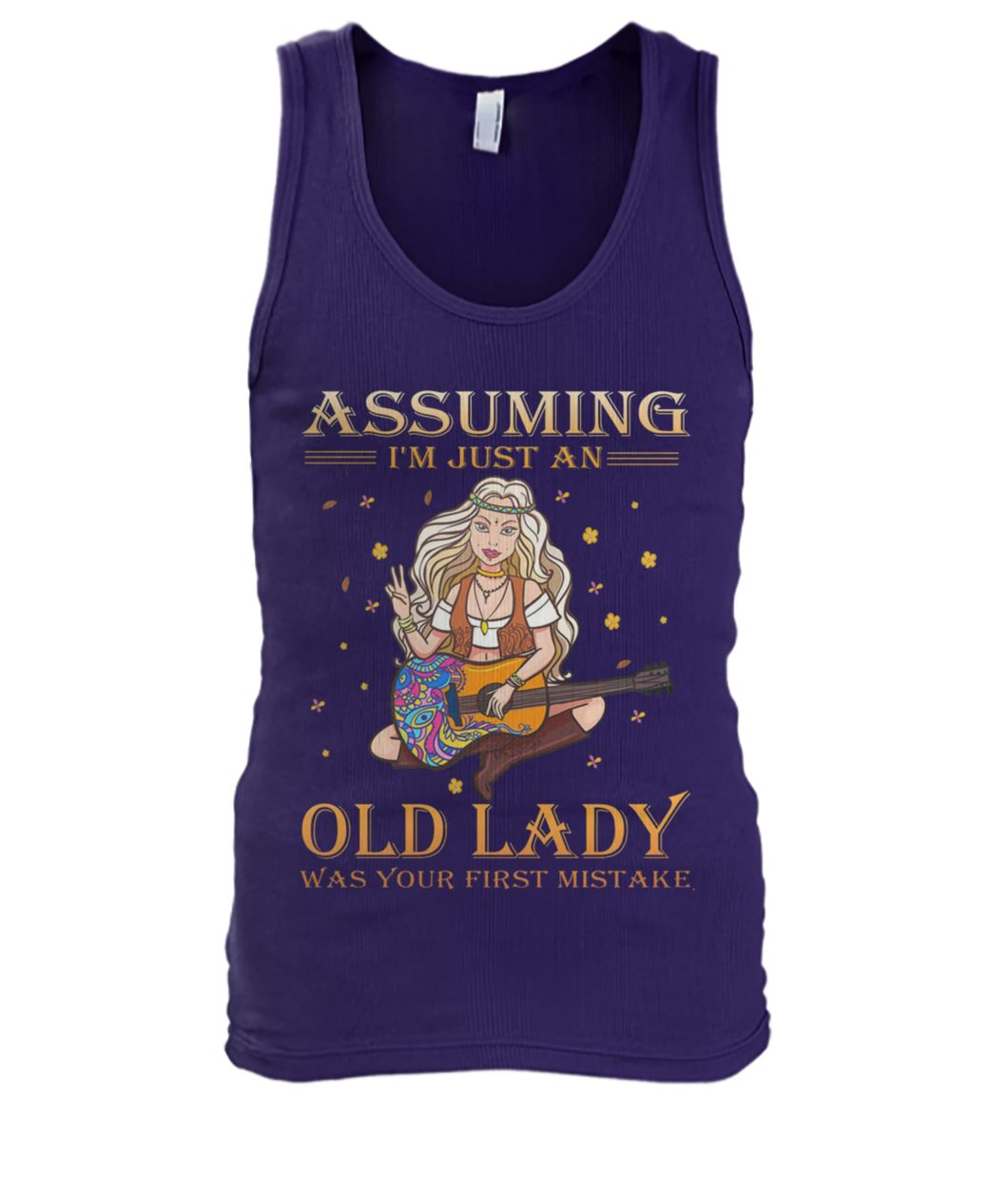 Hippie style assuming I'm just an old lady was your first mistake tank top