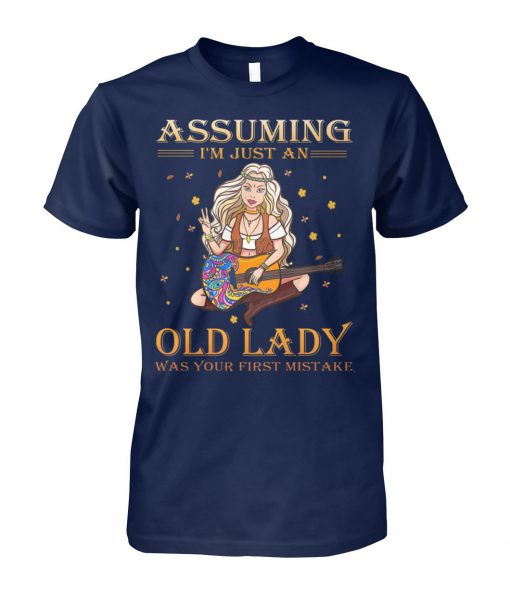 Hippie style assuming I'm just an old lady was your first mistake unisex cotton tee