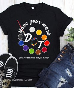 International dot day september 15 make your mark shirt
