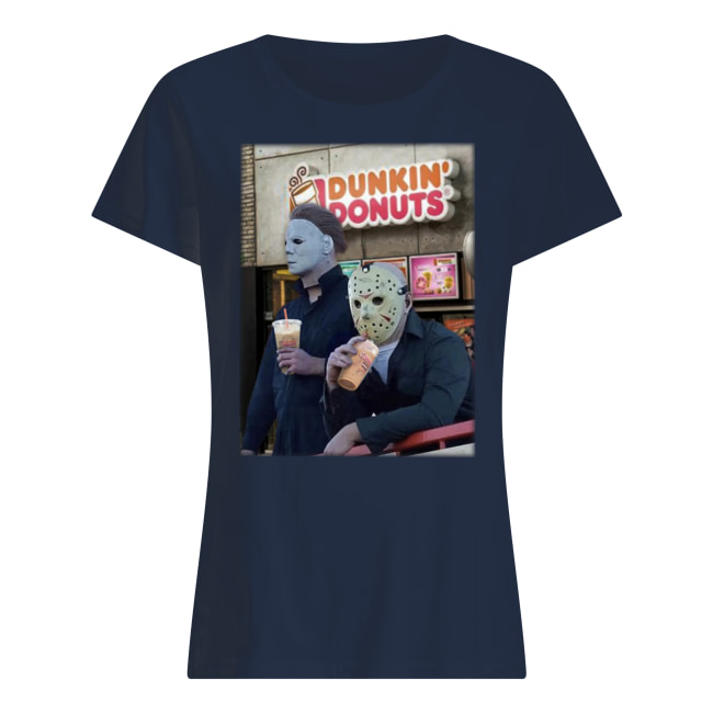 Michael myers and jason voorhees drink dunkin' donuts women's shirt