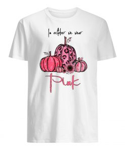 Pumpkin breast cancer in october we wear pink mens shirt