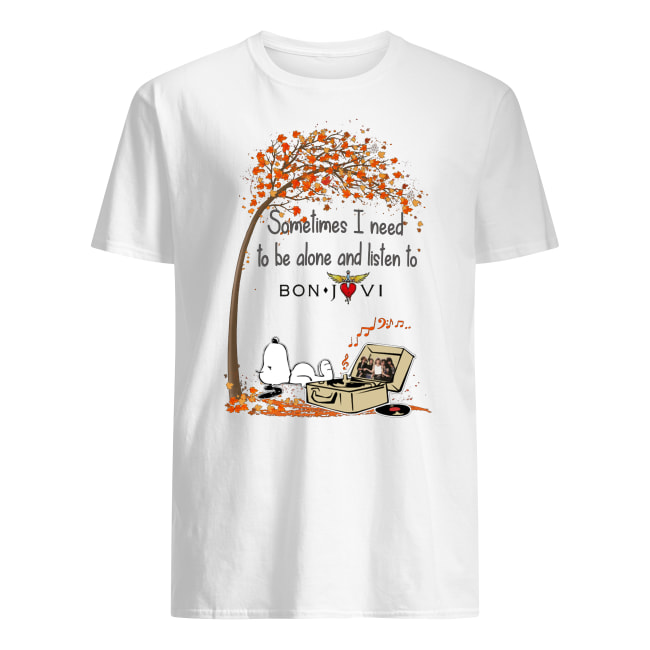 Snoopy sometimes I need to be alone and listen to bon jovi men's shirt