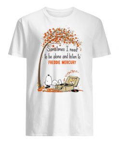 Snoopy sometimes I need to be alone and listen to freddie mercury men's shirt
