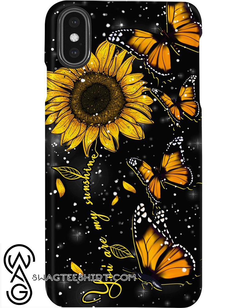 Sunflower butterfly you are my sunshine phone case