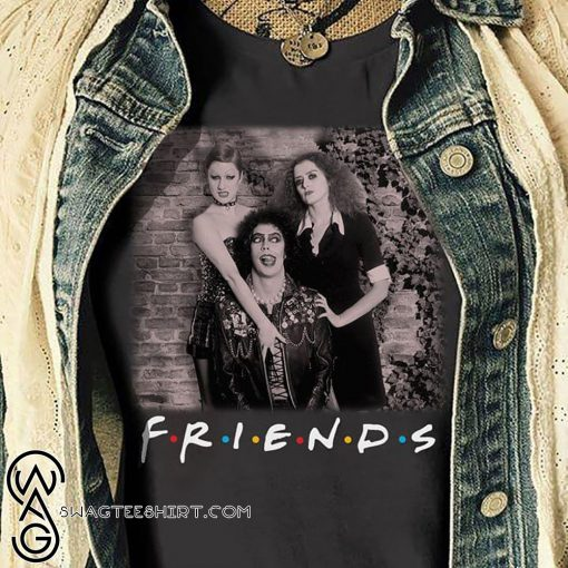 The rocky horror picture show friends movie shirt
