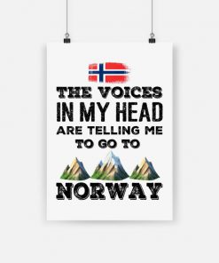 The voices in my head are telling me to go to norway poster - a1
