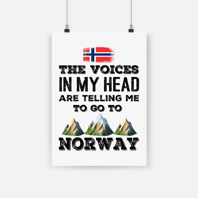 The voices in my head are telling me to go to norway poster - a4