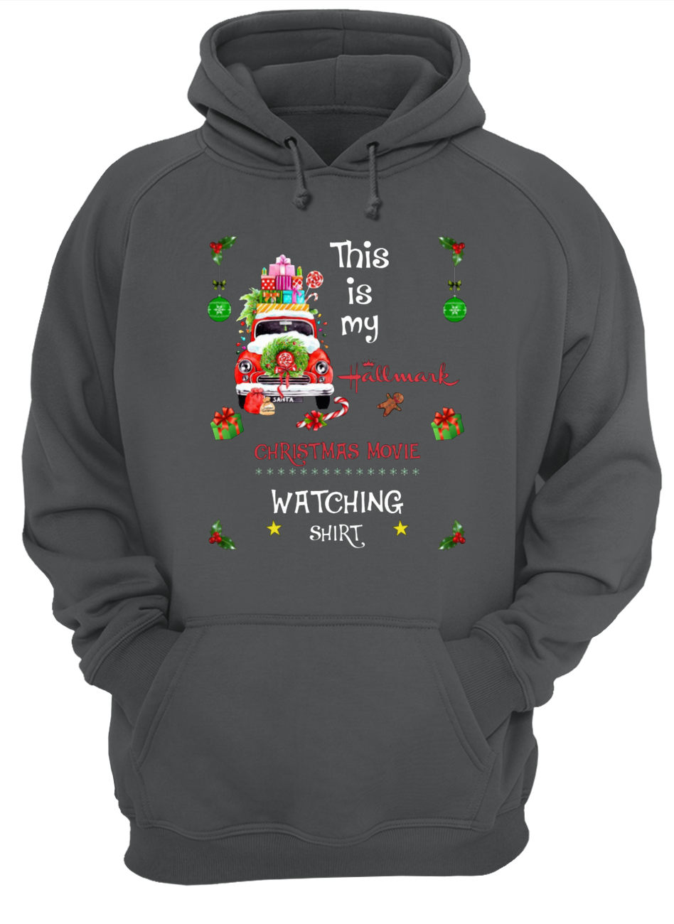 This is my hallmark christmas movies watching shirt red truck hoodie