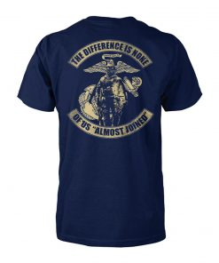 US marine corps the difference is none of us almost joined unisex cotton tee