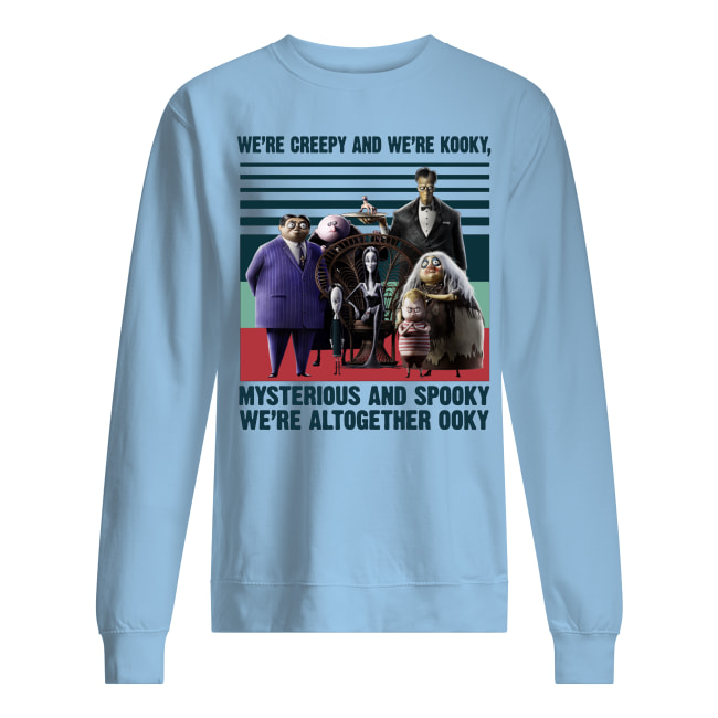 Vintage the addams family we're creepy and we're kooky mysterious and spooky we're altogether ooky sweatshirt