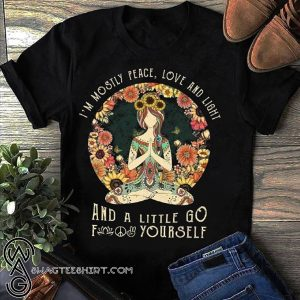 Yoga I'm mostly peace love and light and a little go fuck yourself vintage shirt