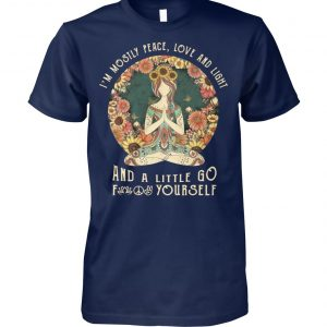 Yoga I'm mostly peace love and light and a little go fuck yourself vintage unisex cotton tee