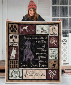 Any woman can be a mother but it takes someone special to be a great dane mom blanket - king