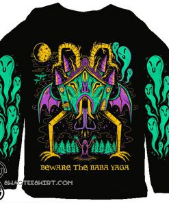Beware the baba yaga 3d sweatshirt