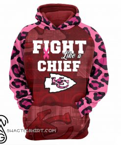 Breast cancer fight like a kansas city chiefs 3d hoodie