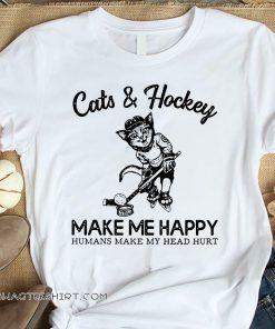 Cats and hockey make me happy humans make my head hurt shirt