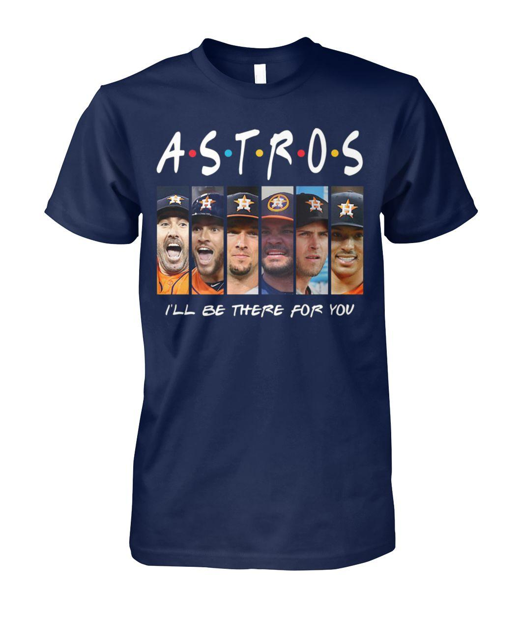 Friends tv show houston astros I'll be there for you unisex cotton tee