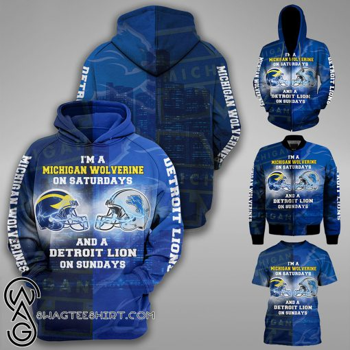 I'm a michigan wolverines on saturdays and a detroit lions on sundays 3d hoodie