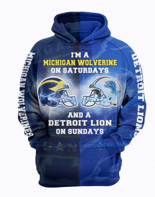 I'm a michigan wolverines on saturdays and a detroit lions on sundays 3d shirt