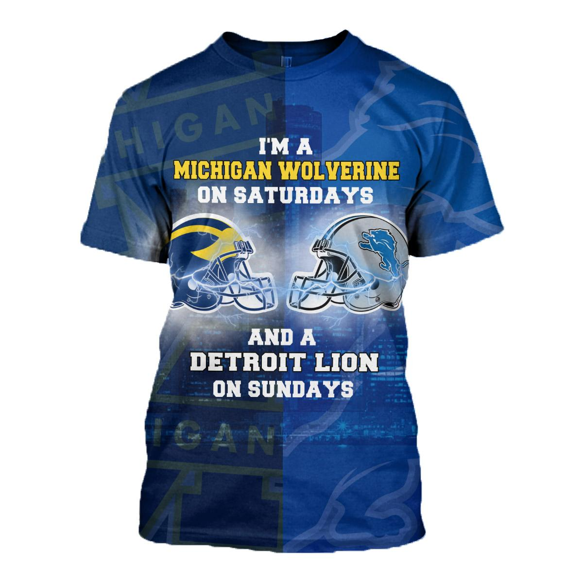 I'm a michigan wolverines on saturdays and a detroit lions on sundays 3d t-shirt