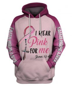 I wear pink for me breast cancer awareness 3d pullover hoodie